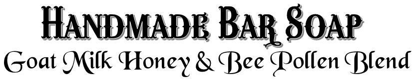 Handmade Bar Soap ~ Goat Milk Honey & Bee Pollen