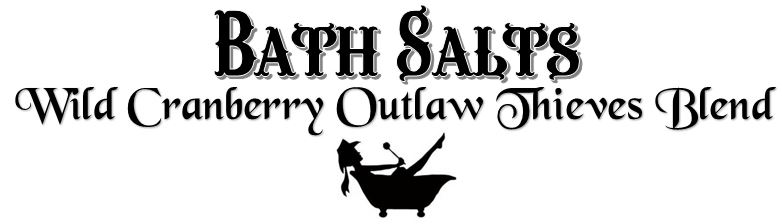 Bath Salts ~ Wild Cranberry Outlaw Thieves Blend ~ 16 oz.